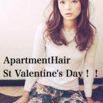 バレンタインデー間近!!アパートメントヘアーから愛を込めて…